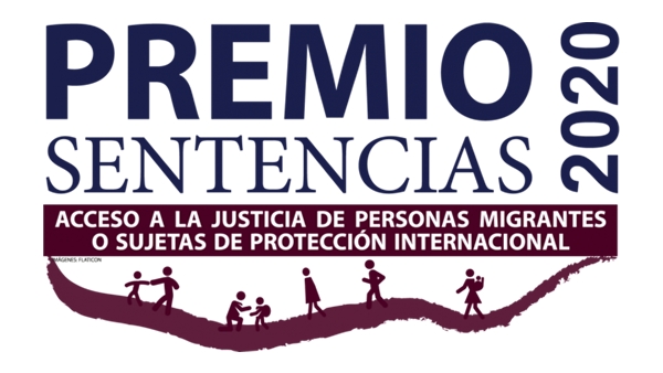 Premio de Sentencias 2020: Acceso a la Justicia de Personas Migrantes, Refugiadas y otras sujetas a protección internacional.